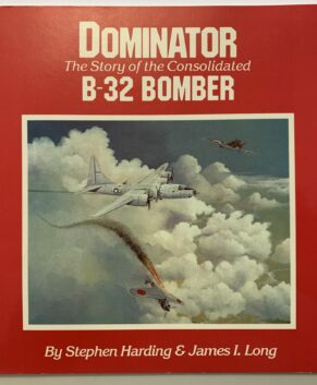 Dominator - the Story of the Consolidated B-52 Dominator